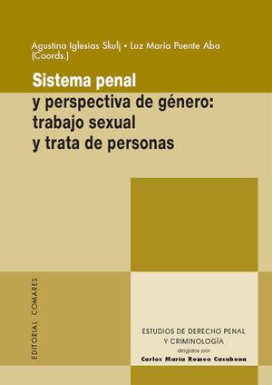 SISTEMA PENAL Y PERSPECTIVA DE GÉNERO: TRABAJO SEXUAL Y TRATA DE PERSONAS.
