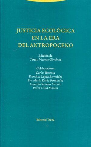 JUSTICIA ECOLÓGICA EN LA ERA DEL ANTROPOCENO