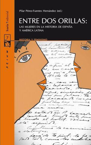 ENTRE DOS ORILLAS:  LAS MUJERES EN LA HISTORIA DE ESPAÑA Y AMÉRICA LATINA