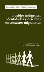 PUEBLOS INDGENAS, IDENTIDADES Y DERECHOS EN CONTEXTOS MIGRATORIOS