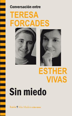 CONVERSACIÓN ENTRE TERESA FORCADES ESTHER VIVAS. SIN MIEDO