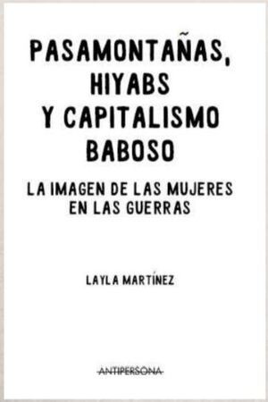 PASAMONTAÑAS HIYABS Y CAPITALISMO BABOSO