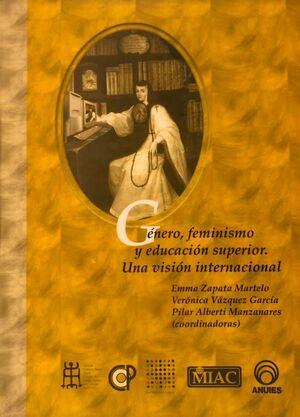 GÉNERO, FEMINISMO Y EDUCACIÓN SUPERIOR. UNA VISION INTERNACIONAL