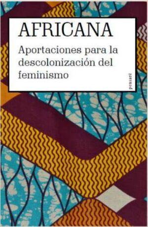 AFRICANA. APORTACIONES PARA LA DESCOLONIZACION DEL FEMINISMO