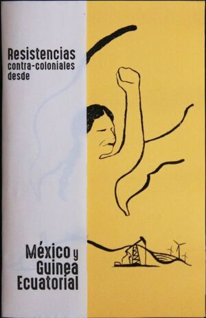 RESISTENCIAS CONTRA-COLONIALES DESDE MEXICO + CAPITALISMO VERDE