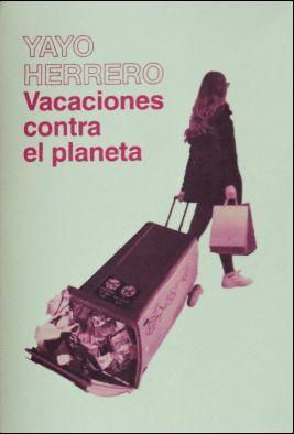 VACACIONES CONTRA EL PLANETA