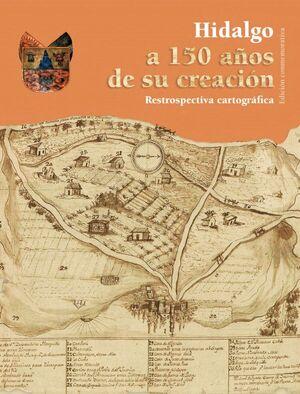 HIDALGO A 150 AÑOS DE SU CREACION