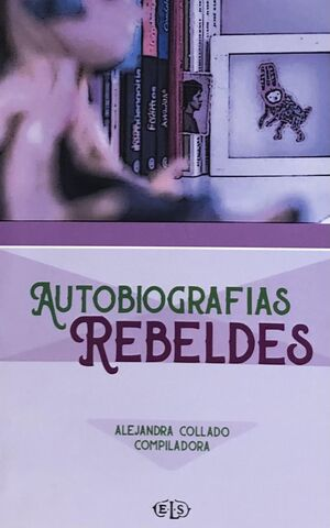 AUTOBIOGRAFIAS REBELDES