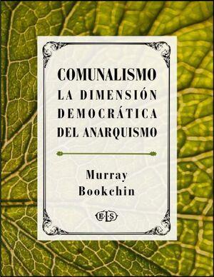 COMUNALISMO. LA DIMENSION DEMOCRATICA DEL ANARQUISMO