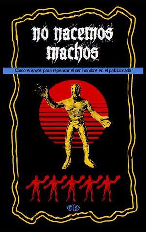 NO NACEMOS MACHOS (FOLLETO)