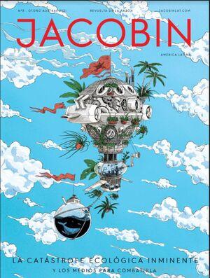 REVISTA JACOBIN AMERICA LATINA, 3: LA CATASTROFE ECOLOGICA (Y MEDIOS PARA COMBATIRLA)