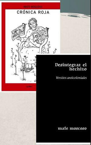 DESINTEGRAR EL HECHIZO: VERSITOS ANTICOLONIALES / CRÓNICA ROJA