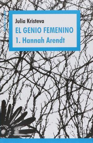 EL GENIO FEMENINO 1. HANNAH ARENDT