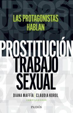 PROSTITUCIÓN;TRABAJO SEXUAL: HABLAN LAS PROTAGONISTAS