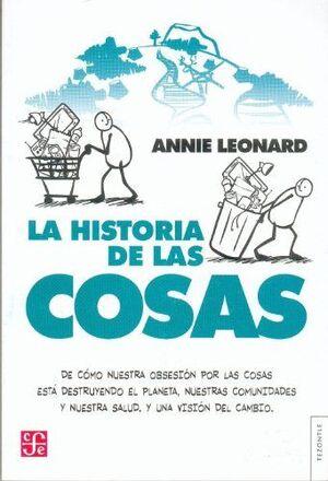 LA HISTORIA DE LAS COSAS. DE CÓMO NUESTRA OBSESIÓN POR LAS COSAS ESTÁ DESTRUYENDO EL PLANETA, NUESTRAS COMUNIDADES Y NUESTRA SALUD