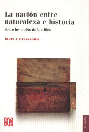 LA NACIÓN ENTRE NATURALEZA E HISTORIA. SOBRE LOS MODOS DE LA CRÍTICA.