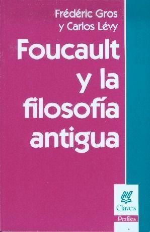 FOUCAULT Y LA FILOSOFÍA ANTIGUA