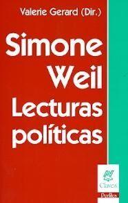 SIMONE WEIL: LECTURAS POLITICAS