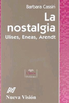LA NOSTALGIA: ULISES, ENEAS, ARENDT