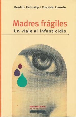 MADRES FRÁGILES. UN VIAJE AL INFANTICIDIO.