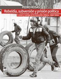 REBELDIA, SUBVERSION Y PRISION POLITICA