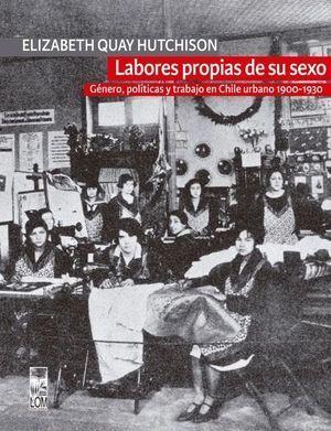 LABORES PROPIAS DE SU SEXO GENEROS POLITICAS Y TRABAJO EN CHILE