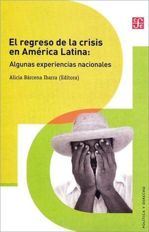 EL REGRESO DE LA CRISIS EN AMÉRICA LATINA : ALGUNAS EXPERIENCIAS NACIONALES / AL