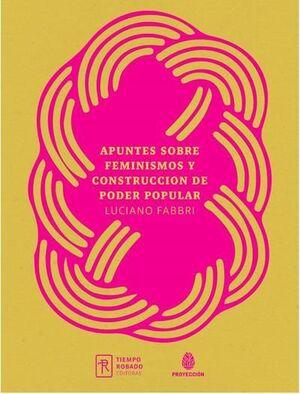 APUNTES SOBRE FEMINISMOS Y CONSTRUCCIÓN DE PODER POPULAR