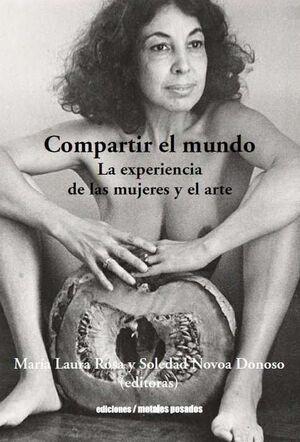 COMPARTIR EL MUNDO. LA EXPERIENCIA DE LAS MUJERES Y EL ARTE