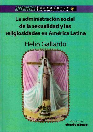 LA ADMINISTRACIÓN SOCIAL DE LA SEXUALIDAD Y LAS RELIGIOSIDADES EN AMÉRICA LATINA