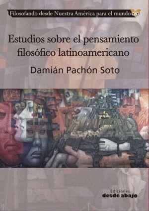 ESTUDIOS SOBRE EL PENSAMIENTO FILOSÓFICO LATINOAMERICANO