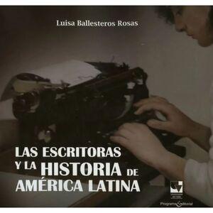 LAS ESCRITORAS Y LA HISTORIA DE AMERICA LATINA