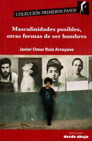 MASCULINIDADES POSIBLES, OTRAS FORMAS DE SER HOMBRES