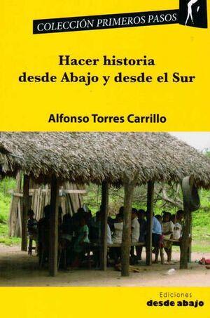 HACER HISTORIA DESDE ABAJO Y DESDE EL SUR