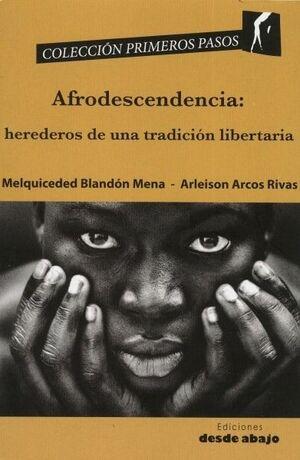 AFRODESCENDENCIA: HEREDEROS DE UNA TRADICIÓN LIBERTARIA