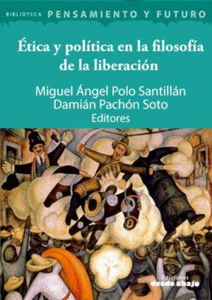ETICA Y POLITICA EN LA FILOSOFIA DE LA LIBERACION