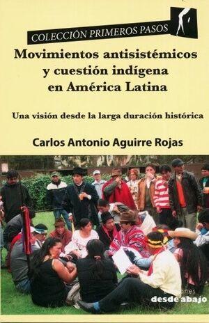 MOVIMIENTOS ANTISISTÉMICOS Y CUESTIÓN INDÍGENA EN AMÉRICA LATINA : UNA VISIÓN DESDE LA LARGA DURACIÓN HISTÓRICA