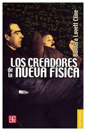 CREADORES DE LA NUEVA FISICA, LOS