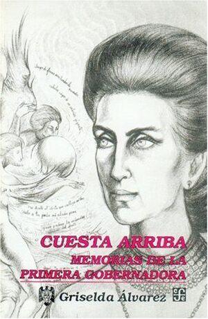 CUESTA ARRIBA : MEMORIAS DE LA PRIMERA GOBERNADORA