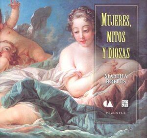 MUJERES, MITOS Y DIOSAS (ROBLES, M.)