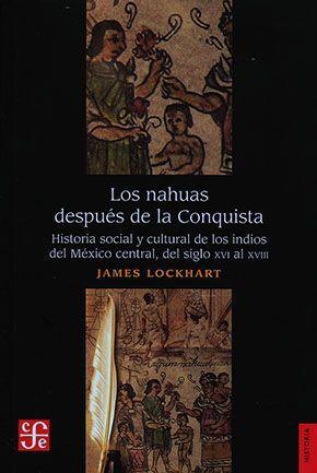 LOS NAHUAS DESPUÉS DE LA CONQUISTA