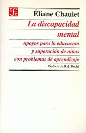 LA DISCAPACIDAD MENTAL : APOYOS PARA LA EDUCACIÓN Y SUPERACIÓN DE NIÑOS CON PROBLEMAS DE APRENDIZAJE
