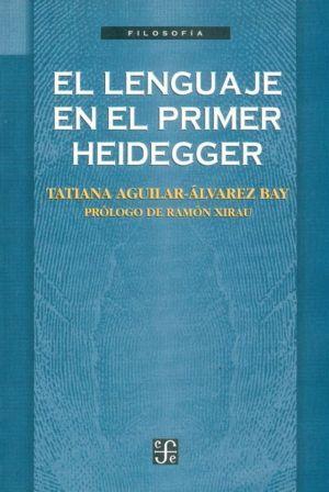 LENGUAJE EN EL PRIMER HEIDEGGER, EL