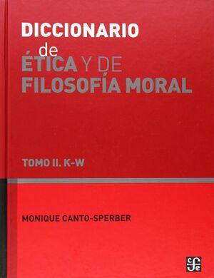 DICCIONARIO DE ÉTICA Y DE FILOSOFÍA MORAL, II. K-W