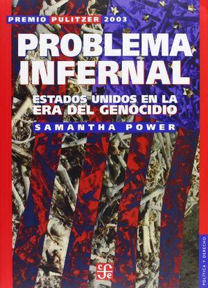 PROBLEMA INFERNAL : ESTADOS UNIDOS EN LA ERA DEL GENOCIDIO