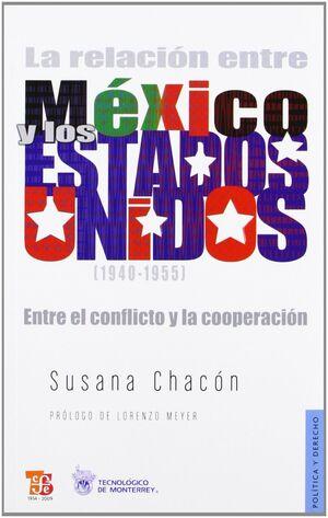 LA RELACIÓN ENTRE MÉXICO Y ESTADOS UNIDOS (1940-1955) : ENTRE EL CONFLICTO Y LA COOPERACIÓN