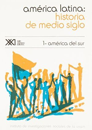 AMÉRICA LATINA. HISTORIA DE MEDIO SIGLO
