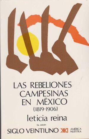 LAS REBELIONES CAMPESINAS EN MÉXICO (1819-1906)