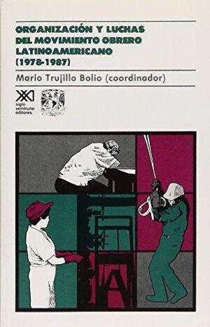 ORGANIZACION Y LUCHAS DEL MOVIMIENTO OBRERO LATINOAMERICANO (1978-1987)