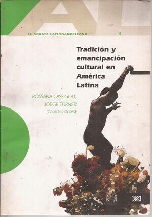TRADICIÓN Y EMANCIPACIÓN EN AMÉRICA LATINA